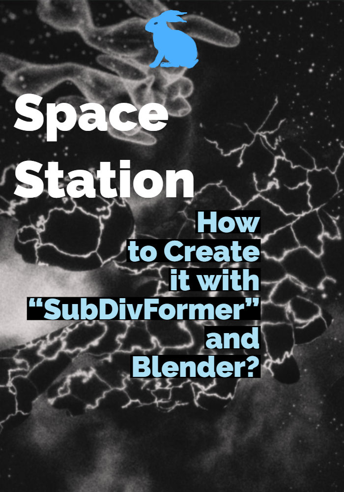 Space Station: How to with SubDivFormer and Blender?