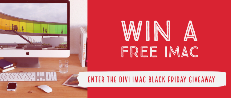win a free iMac enter the DIVI Black Friday giveaway